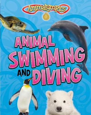 Animal Swimming and Diving - Read Me!: Animalympics (Paperback)