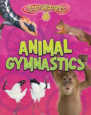 Animal Gymnastics - Read Me!: Animalympics (Paperback)