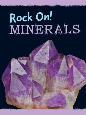 Minerals - Raintree Perspectives: Rock On! (Hardback)