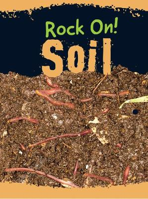 Soil - Raintree Perspectives: Rock On! (Paperback)