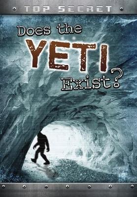Does the Yeti Exist? - Ignite: Top Secret! (Paperback)