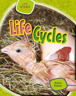 Life Cycles - Life Science Stories (Hardback)