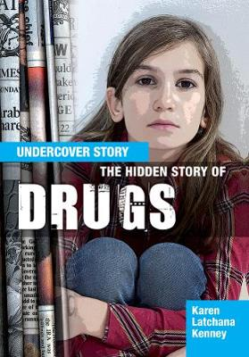 The Hidden Story of Drugs - Undercover Story (Paperback)