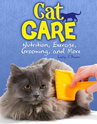 Cat Care: Nutrition, Exercise, Grooming, and More - Snap Books: Cats Rule! (Paperback)