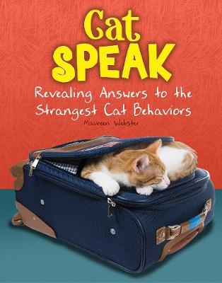 Cat Speak: Revealing Answers to the Strangest Cat Behaviours - Snap Books: Cats Rule! (Paperback)