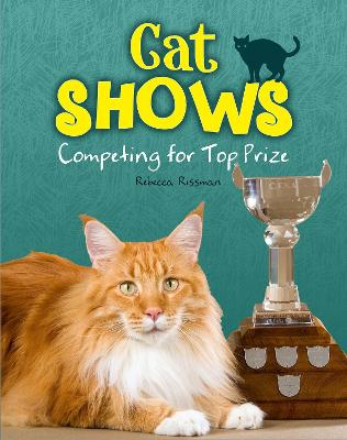 Cat Shows: Competing for Top Prize - Snap Books: Cats Rule! (Paperback)
