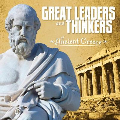 Great Leaders and Thinkers of Ancient Greece - First Facts: Ancient Greece (Paperback)