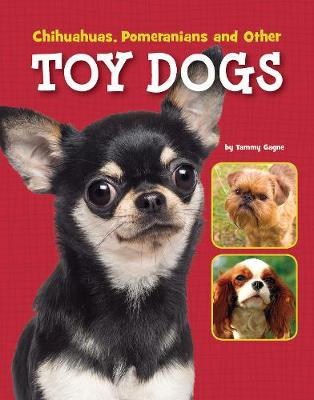 Chihuahuas, Pomeranians and Other Toy Dogs - Dog Encyclopedias (Hardback)
