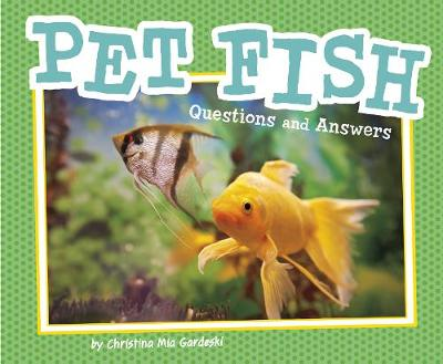 Pet Fish: Questions and Answers - Pebble Plus: Pet Questions and Answers (Hardback)