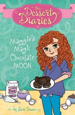 Maggie's Magic Chocolate Moon - The Dessert Diaries: The Dessert Diaries (Paperback)