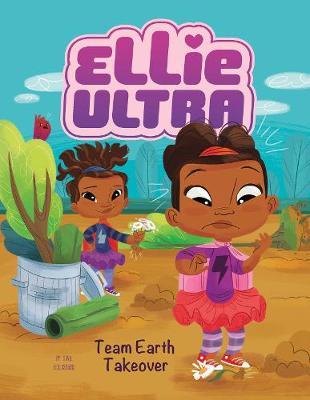 Team Earth Takeover - Ellie Ultra: Ellie Ultra (Paperback)