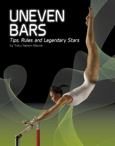 Uneven Bars: Tips, Rules, and Legendary Stars - Snap Books: Gymnastics (Paperback)