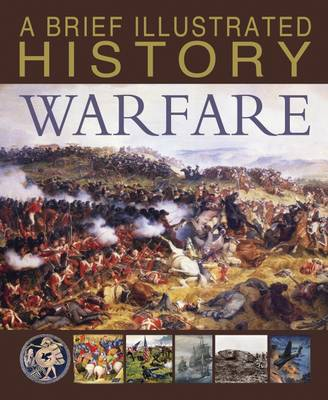 A Brief Illustrated History of Warfare - Fact Finders: A Brief Illustrated History (Hardback)