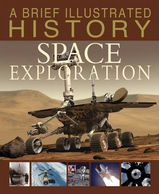 A Brief Illustrated History of Space Exploration - Fact Finders: A Brief Illustrated History (Hardback)