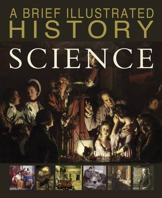A Brief Illustrated History of Science - Fact Finders: A Brief Illustrated History (Hardback)