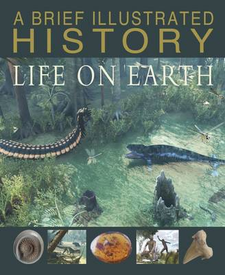 A Brief Illustrated History of Life on Earth - Fact Finders: A Brief Illustrated History (Hardback)