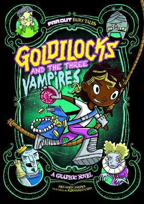 Goldilocks and the Three Vampires: A Graphic Novel - Far Out Fairy Tales: Far Out Fairy Tales (Paperback)