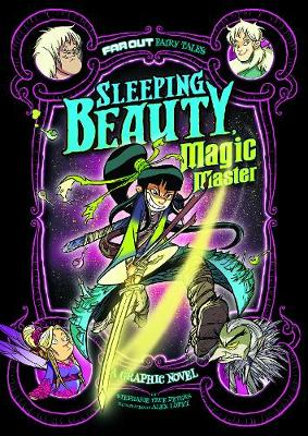 Sleeping Beauty, Magic Master: A Graphic Novel - Far Out Fairy Tales: Far Out Fairy Tales (Paperback)