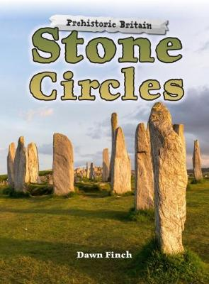Stone Circles - Raintree Perspectives: Prehistoric Britain (Paperback)
