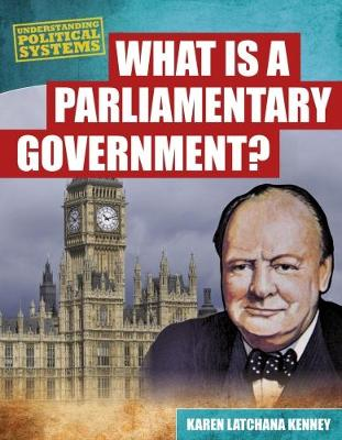 What Is a Parliamentary Government? - Understanding Political Systems (Paperback)