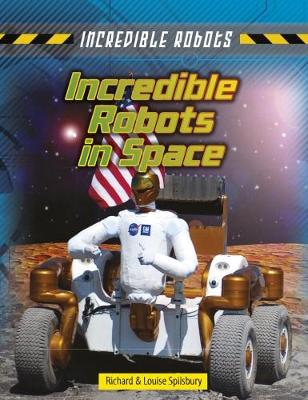 Incredible Robots in Space - Incredible Robots (Paperback)