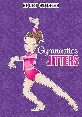Gymnastic Jitters - Sport Stories (Paperback)
