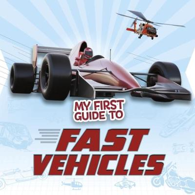 My First Guide to Fast Vehicles - First Facts: My First Guides (Paperback)