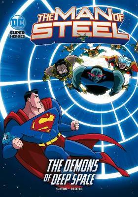 The Demons of Deep Space - DC Super Heroes: The Man of Steel (Paperback)