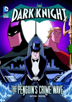 The Penguin's Crime Wave - DC Super Heroes: The Dark Knight (Paperback)