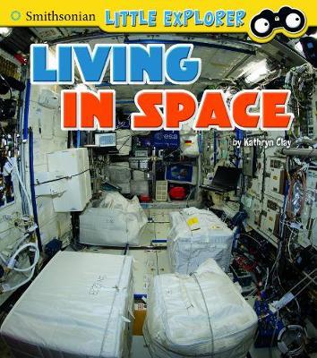 Living in Space - Smithsonian Little Explorer: Little Astronauts (Hardback)