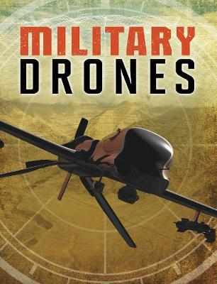 Military Drones - Edge Books: Drones (Hardback)