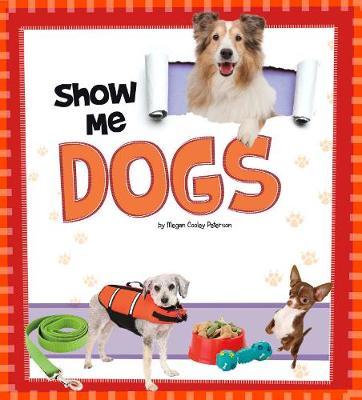 Show Me Dogs - A+ Books: Show Me! (Hardback)
