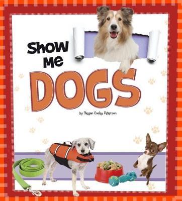 Show Me Dogs - A+ Books: Show Me! (Paperback)