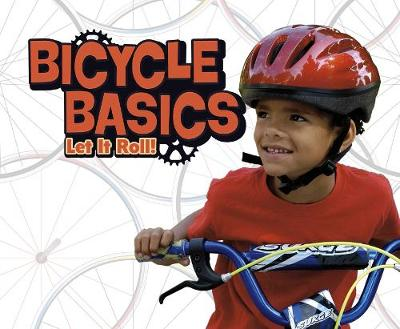 Bicycle Basics: Let It Roll! - Pebble Plus: Spokes (Hardback)