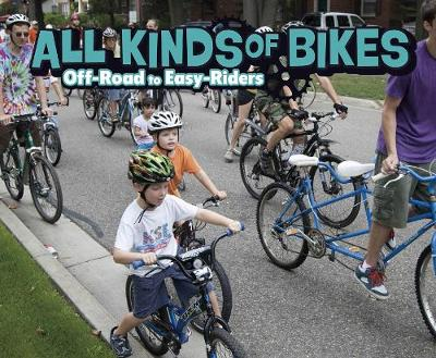 All Kinds of Bikes: Off-Road to Easy-Riders - Pebble Plus: Spokes (Hardback)