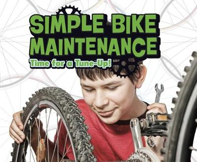 Simple Bike Maintenance: Time for a Tune-Up! - Pebble Plus: Spokes (Paperback)