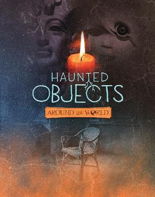 Haunted Objects From Around the World - Snap Books: It's Haunted! (Paperback)