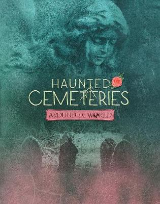 Haunted Cemeteries Around the World - Snap Books: It's Haunted! (Paperback)