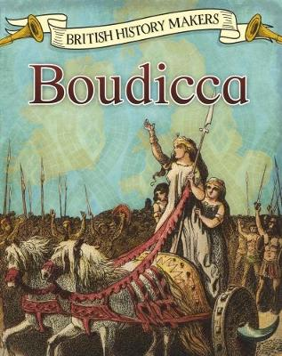 Boudicca - Read Me!: British History Makers (Paperback)