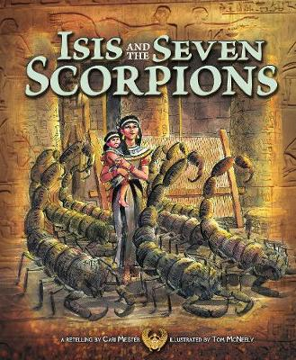 Isis and the Seven Scorpions - Nonfiction Picture Books: Egyptian Myths (Hardback)