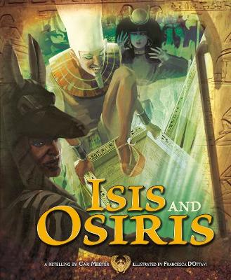 Isis and Osiris - Nonfiction Picture Books: Egyptian Myths (Hardback)