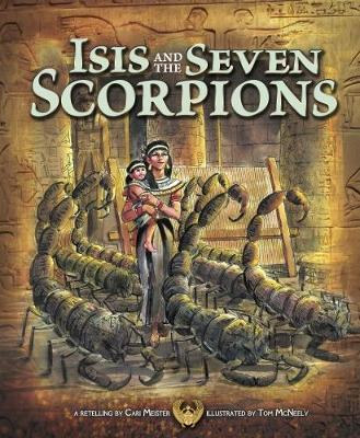 Isis and the Seven Scorpions - Nonfiction Picture Books: Egyptian Myths (Paperback)