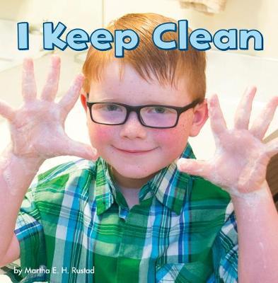 I Keep Clean - Little Pebble: Healthy Me (Hardback)
