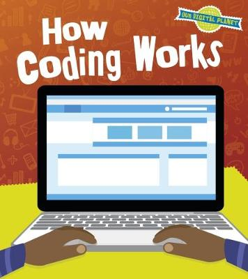 How Coding Works - Read and Learn: Our Digital Planet (Paperback)