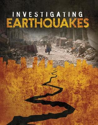 Investigating Earthquakes - Edge Books: Investigating Natural Disasters (Hardback)