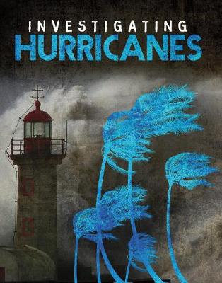 Investigating Hurricanes - Edge Books: Investigating Natural Disasters (Hardback)