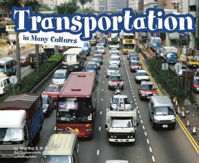 Transport in Many Cultures - Pebble Plus: Life Around the World (Hardback)