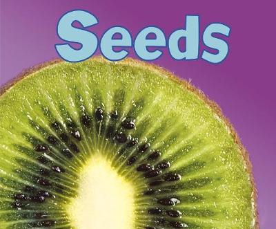Seeds - Pebble Plus: Parts of Plants (Hardback)