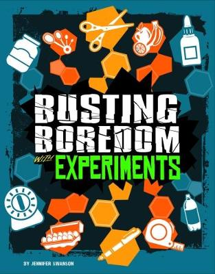 Busting Boredom with Experiments - Edge Books: Boredom Busters (Paperback)