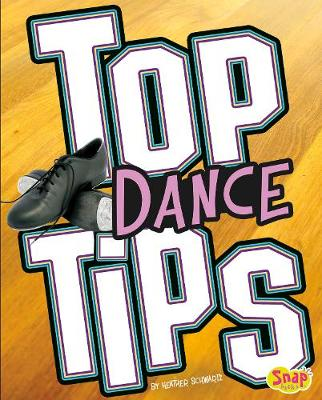 Top Dance Tips - Snap Books: Top Sports Tips (Hardback)